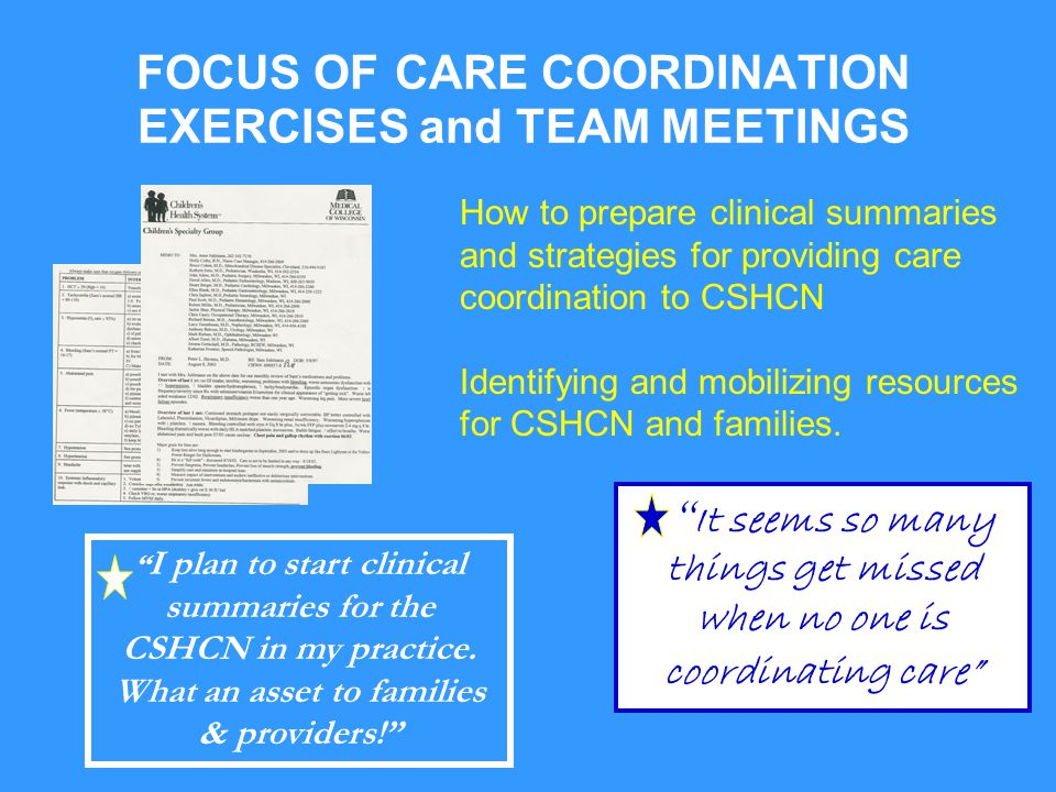 FOCUS OF CARE COORDINATION EXERCISES and TEAM MEETINGS How to prepare clinical summaries and strategies for providing care coordination to CSHCN Ident