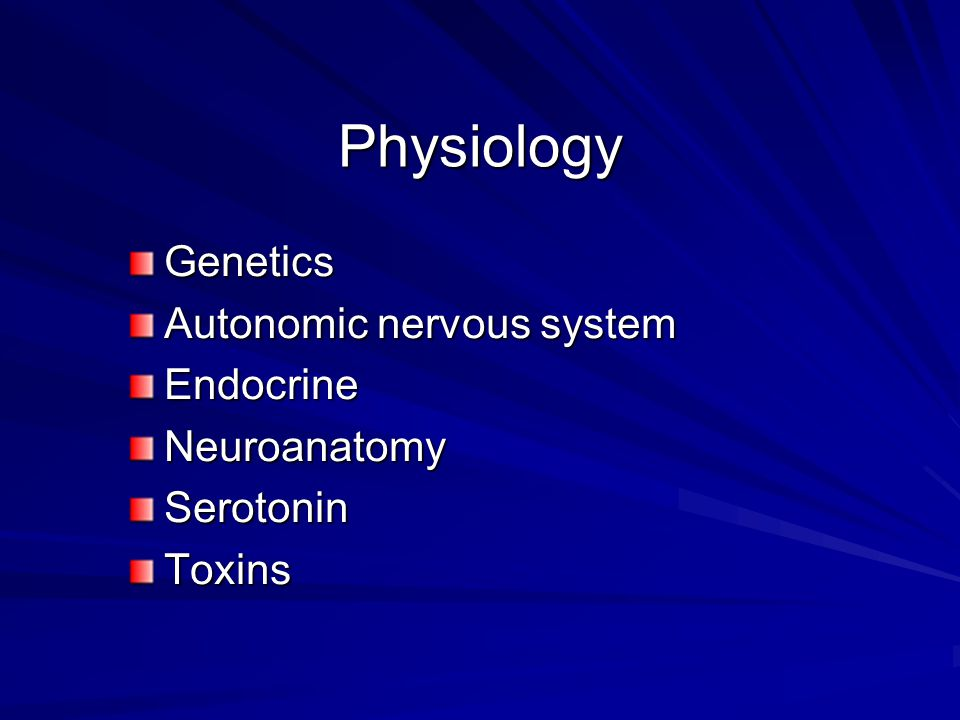 Physiology Genetics Autonomic nervous system EndocrineNeuroanatomySerotoninToxins