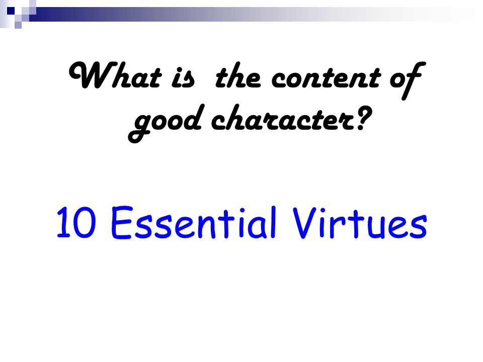What is the content of good character 10 Essential Virtues