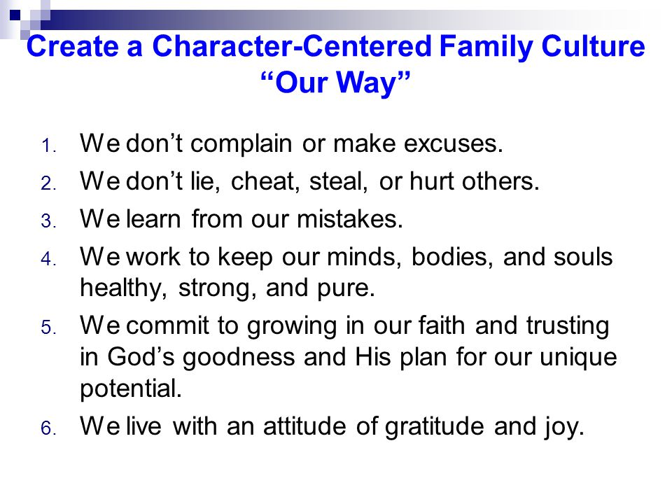 Create a Character-Centered Family Culture Our Way 1.