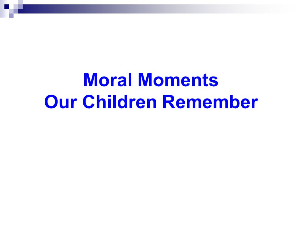 Moral Moments Our Children Remember