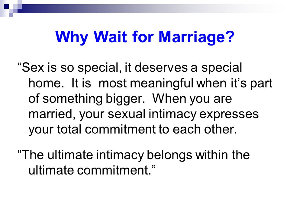 Why Wait for Marriage. Sex is so special, it deserves a special home.