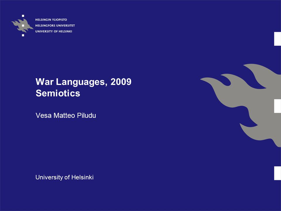 War Languages, 2009 Semiotics Vesa Matteo Piludu University of Helsinki