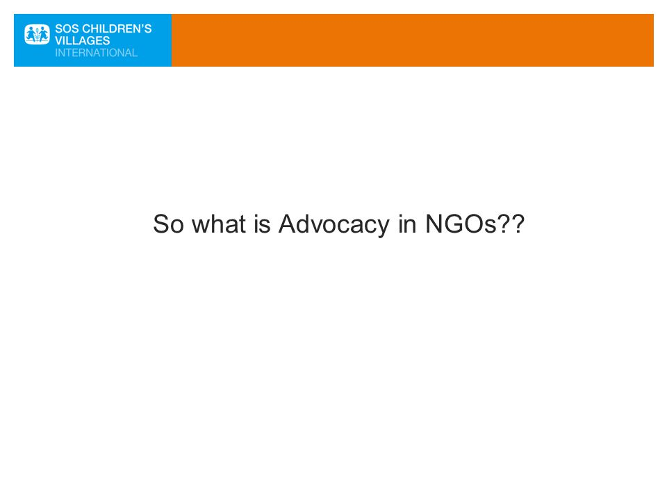 So what is Advocacy in NGOs