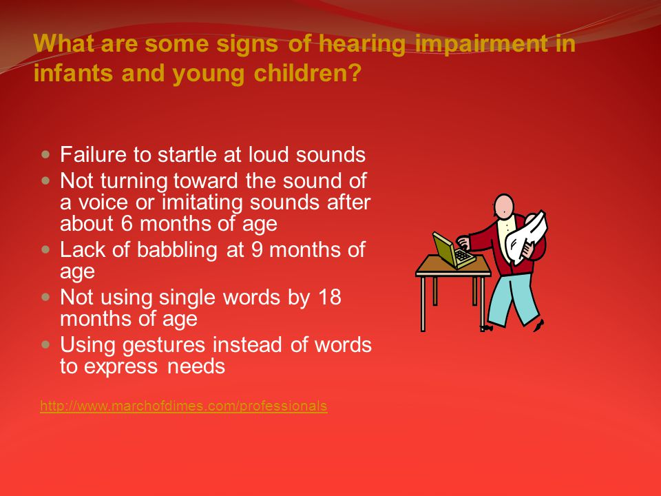 What are some signs of hearing impairment in infants and young children.