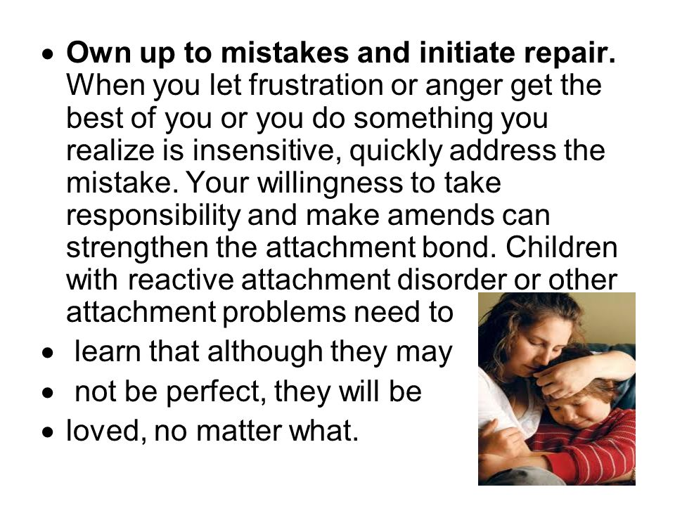  Own up to mistakes and initiate repair. When you let frustration or anger get the best of you or you do something you realize is insensitive, quickl