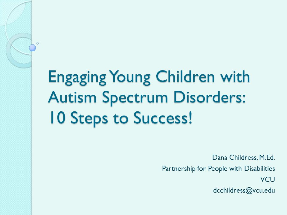 Engaging Young Children with Autism Spectrum Disorders: 10 Steps to Success.