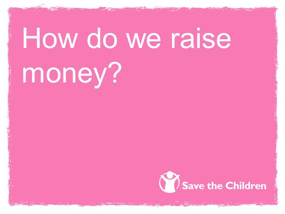 How do we raise money?