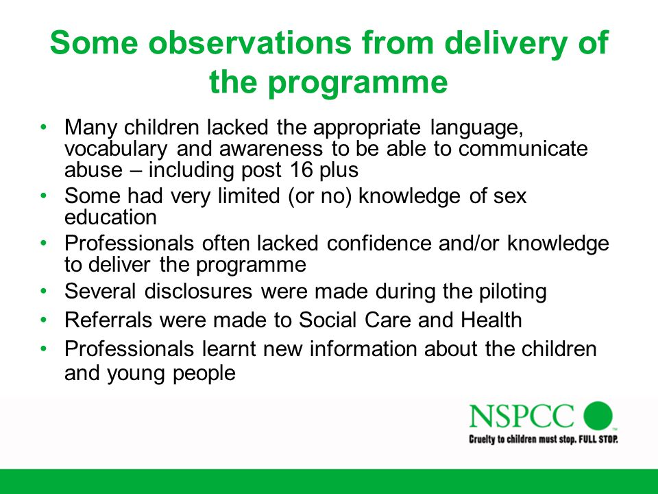 Some observations from delivery of the programme Many children lacked the appropriate language, vocabulary and awareness to be able to communicate abu