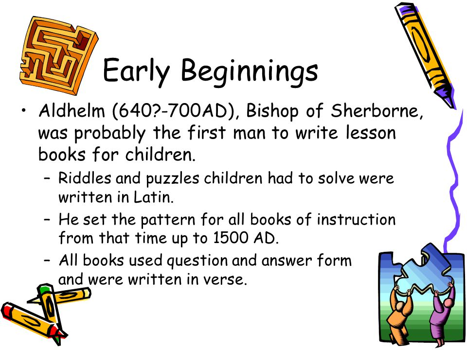 Early Beginnings The Venerable Bede (763-735AD) was a teacher at a monastery school.