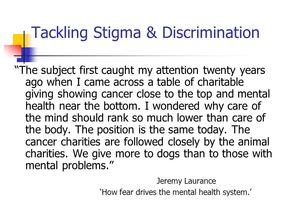 """Tackling Stigma & Discrimination """"The subject first caught my attention twenty years ago when I came across a table of charitable giving showing cance"""