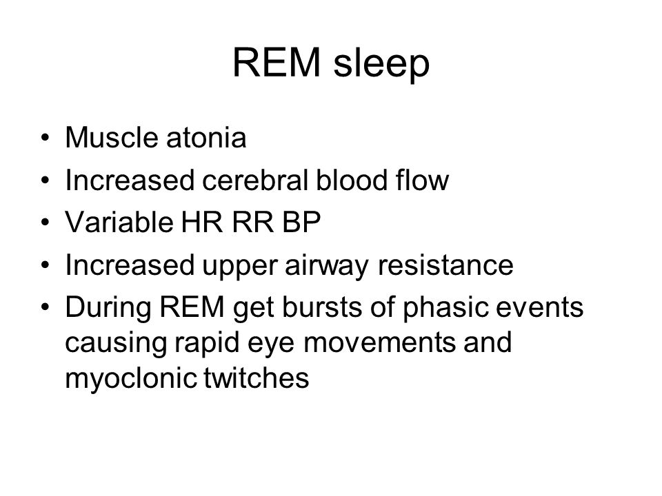 Non REM sleep Reduced muscle tone Decreased cerebral blood flow Regular HR RR BP Increased upper airway resistance NREM sleep is divided into stages by EEG criteria which parallel depth of sleep