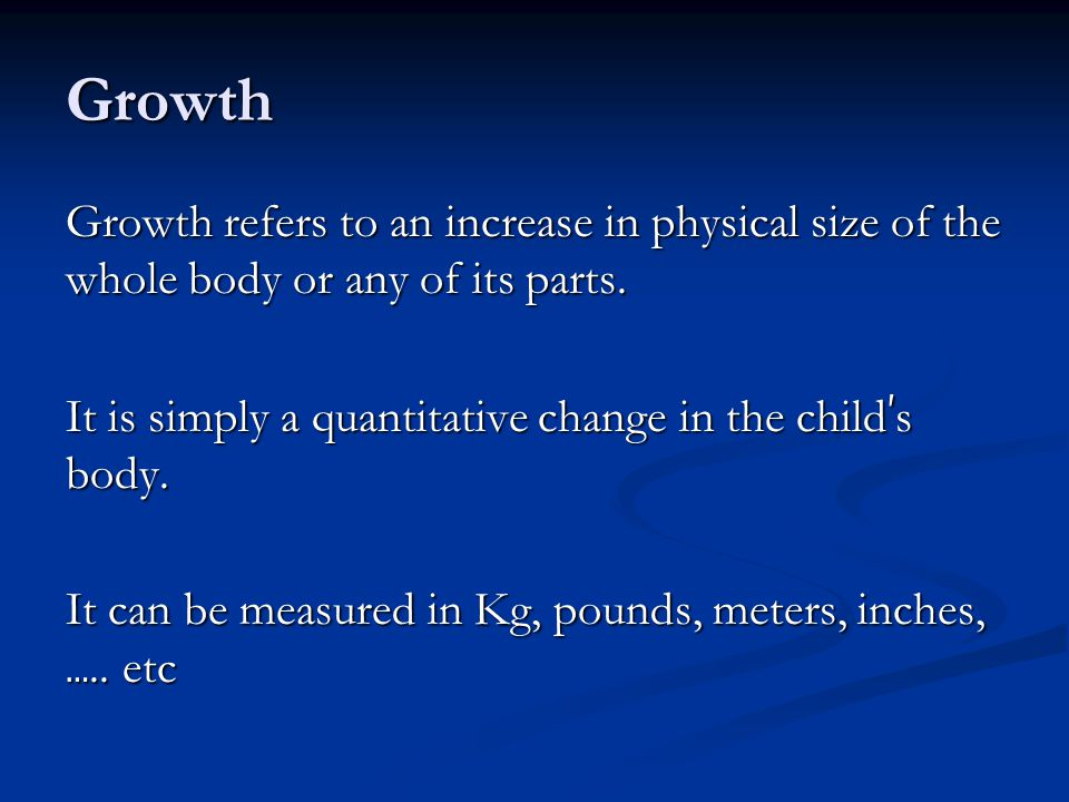 Physical growth Weight: The toddler s average weight gain is 1.8 to 2.7 kg/year.