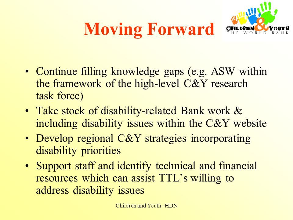 Children and Youth - HDN Moving Forward Continue filling knowledge gaps (e.g.
