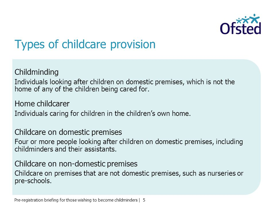 Pre-registration briefing for those wishing to become childminders | 6 What is childminding.