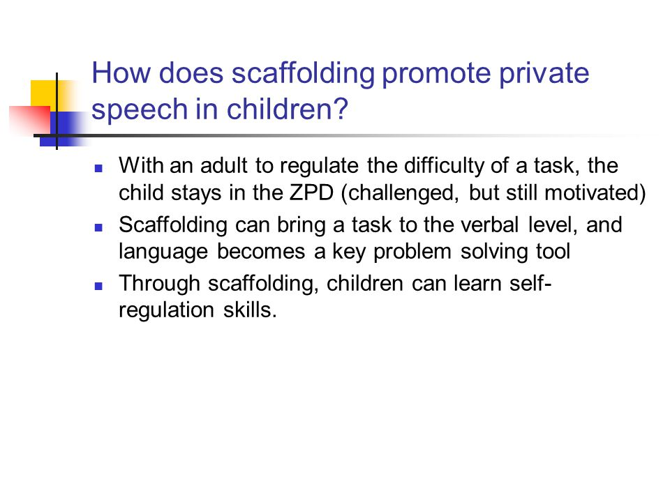 How does scaffolding promote private speech in children.