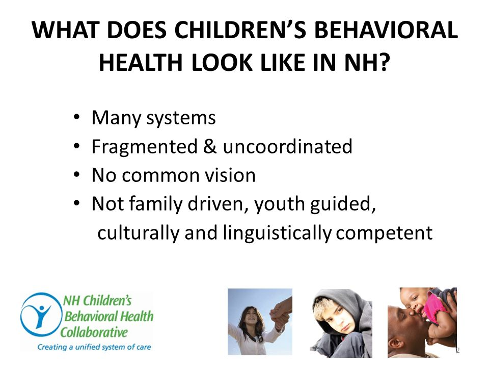WHAT DOES CHILDREN'S BEHAVIORAL HEALTH LOOK LIKE IN NH.
