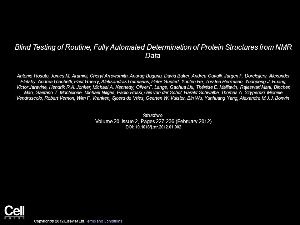 Blind Testing of Routine, Fully Automated Determination of Protein Structures from NMR Data Antonio Rosato, James M. Aramini, Cheryl Arrowsmith, Anura