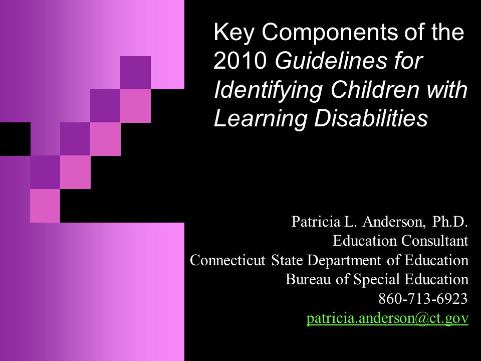 CT Criteria for Determining the Existence of a Specific Learning Disability  A child must not be determined to be a child with a disability if the determinant factor for that determination is:  Lack of appropriate instruction in reading, including the essential components of reading instruction as defined in NCLB;  Lack of appropriate instruction in math; or  Limited English proficiency 34 CFR § 300.306(b)(1)