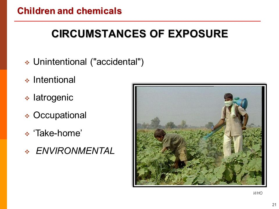 Children and chemicals 21   Unintentional (