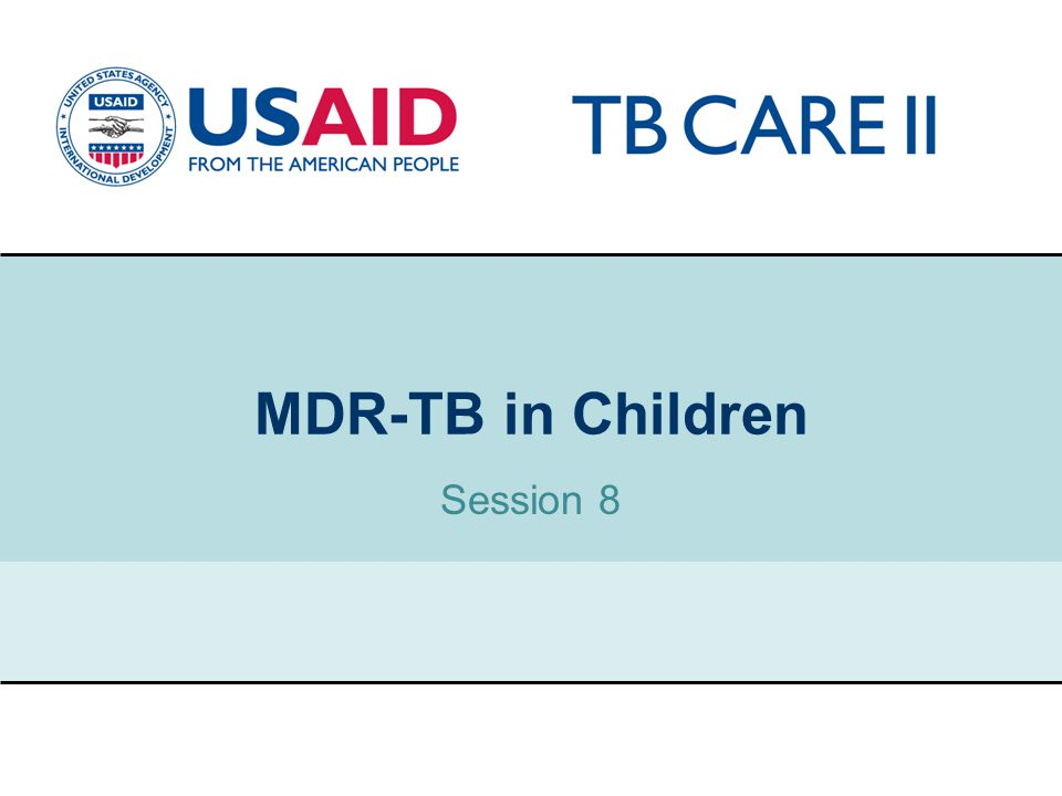 1 MDR-TB in Children Session 8