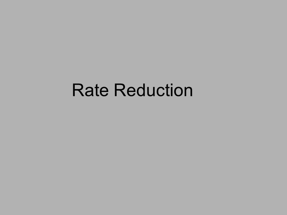 Rate Reduction