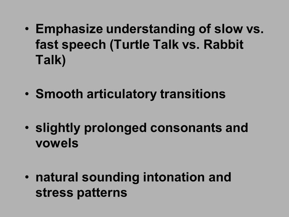 Emphasize understanding of slow vs. fast speech (Turtle Talk vs.