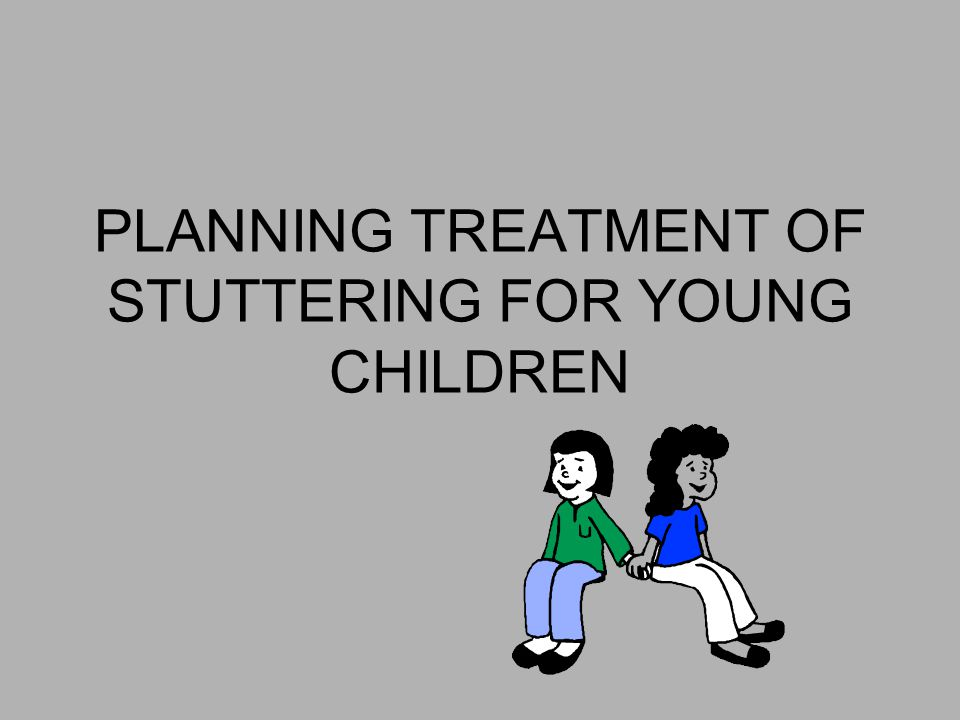 PLANNING TREATMENT OF STUTTERING FOR YOUNG CHILDREN