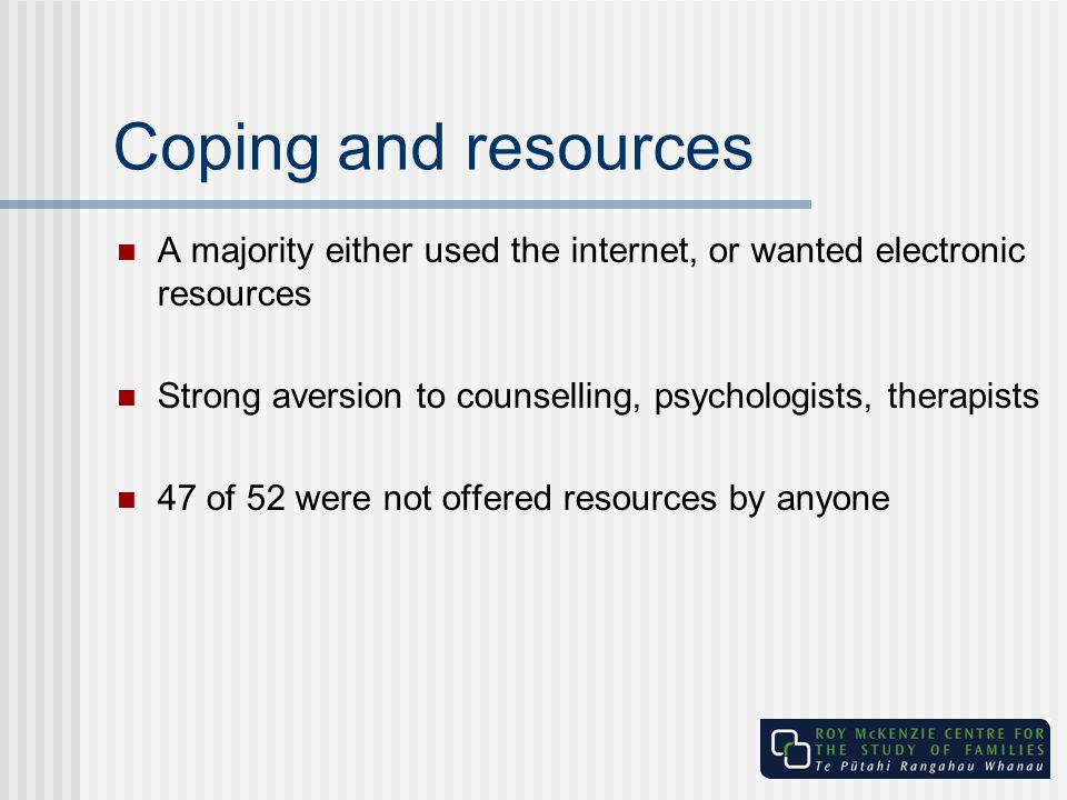 Coping and resources A majority either used the internet, or wanted electronic resources Strong aversion to counselling, psychologists, therapists 47