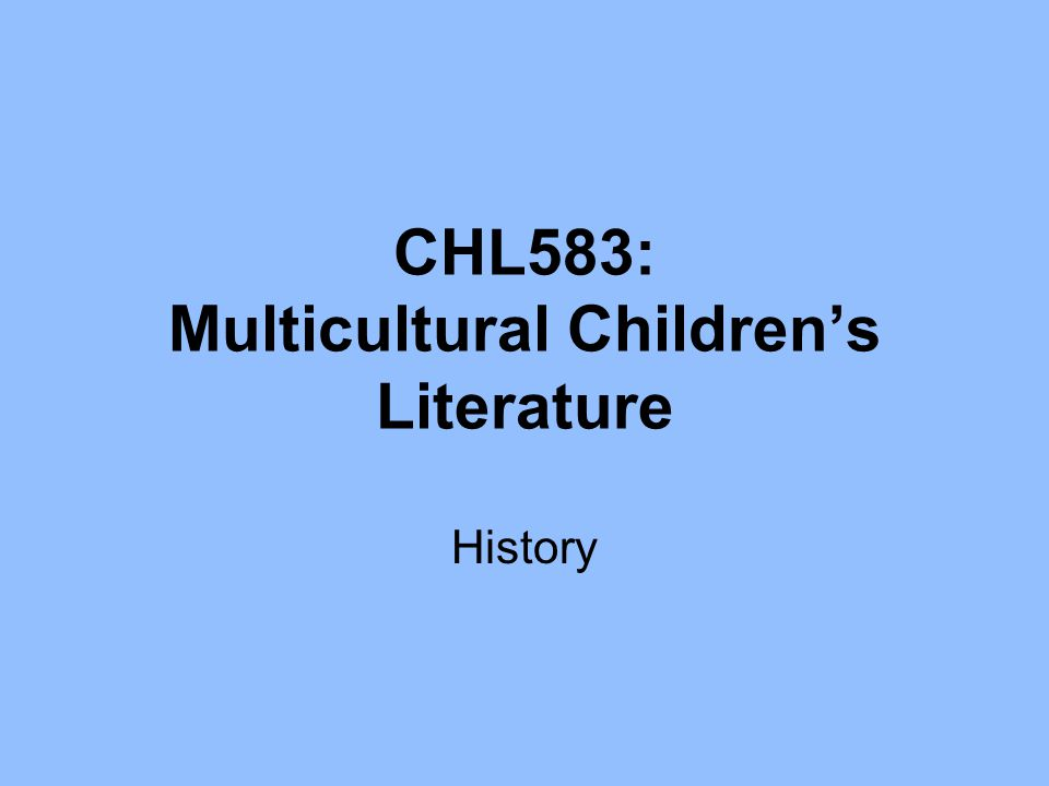 CHL583: Multicultural Children's Literature History