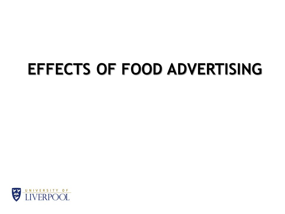 EFFECTS OF FOOD ADVERTISING