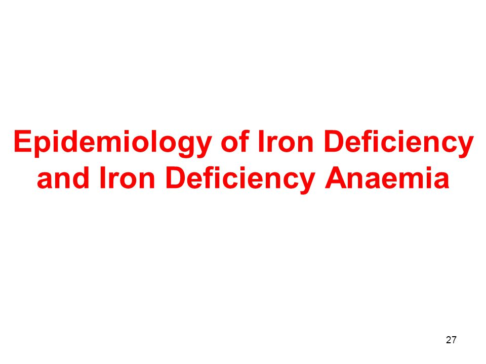 27 Epidemiology of Iron Deficiency and Iron Deficiency Anaemia
