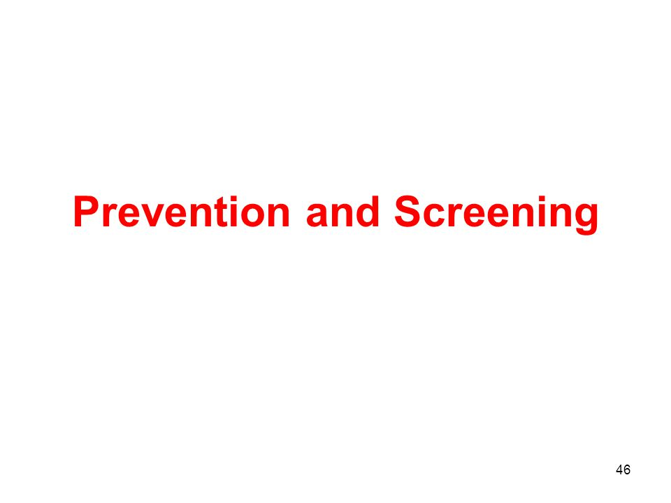 46 Prevention and Screening