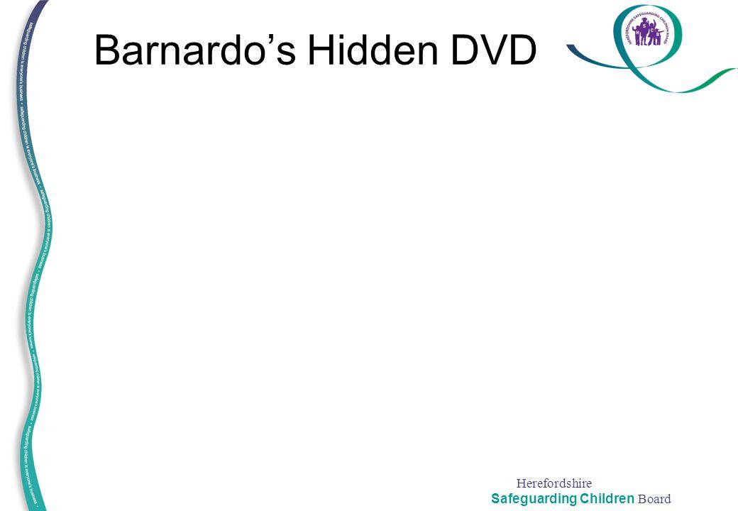 Herefordshire Safeguarding Children Board Barnardo's Hidden DVD