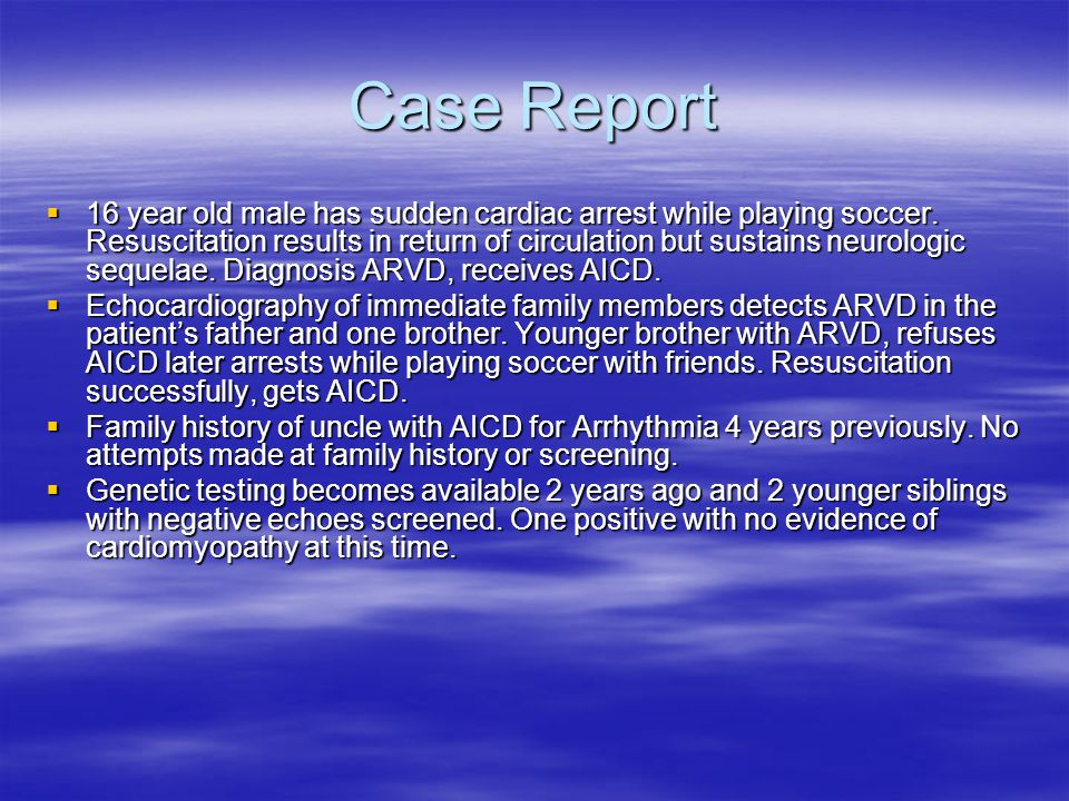 Case Report  16 year old male has sudden cardiac arrest while playing soccer.