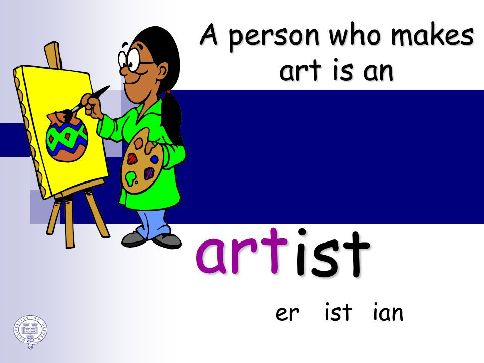 art ist er ist ian A person who makes art is an