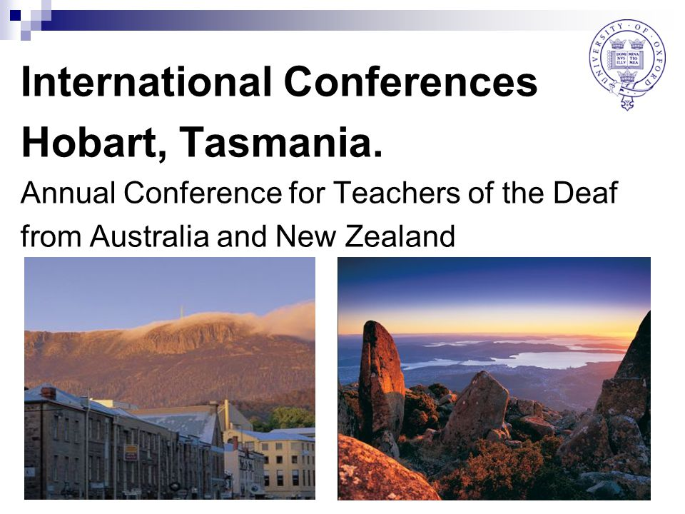 International Conferences Hobart, Tasmania.