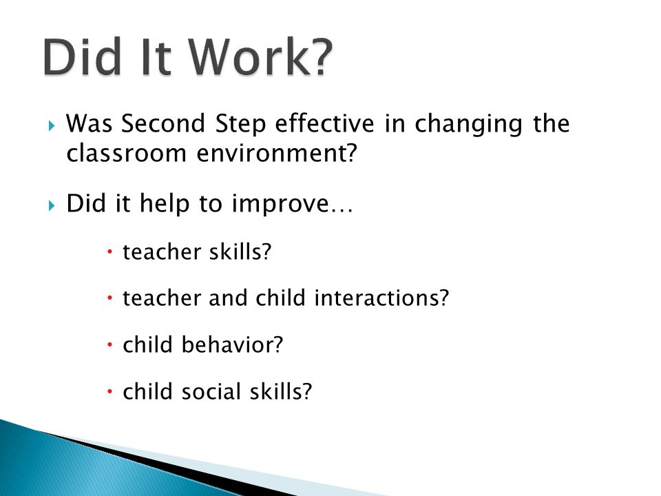  Was Second Step effective in changing the classroom environment.