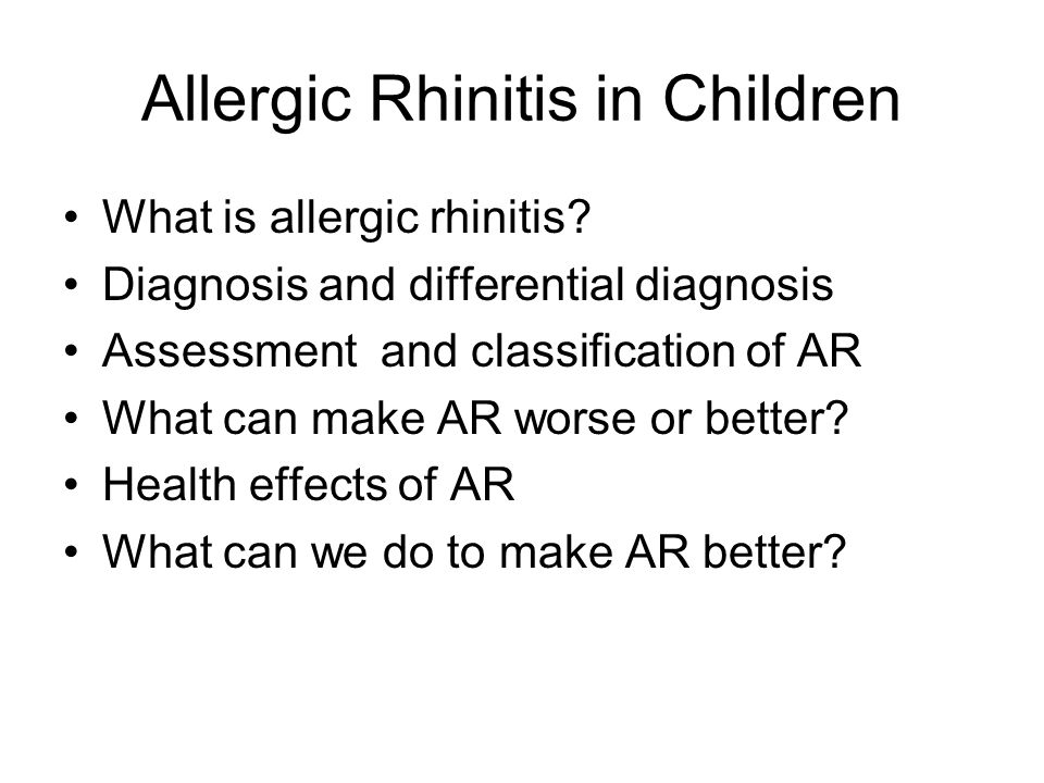 Allergic Rhinitis in Children What is allergic rhinitis.