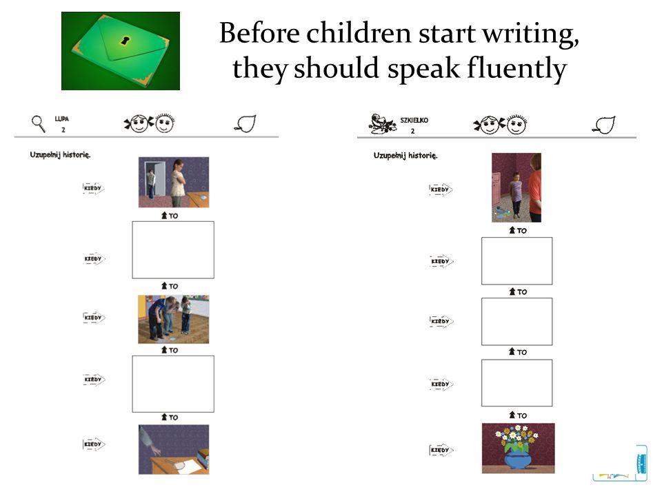Before children start writing, they should speak fluently