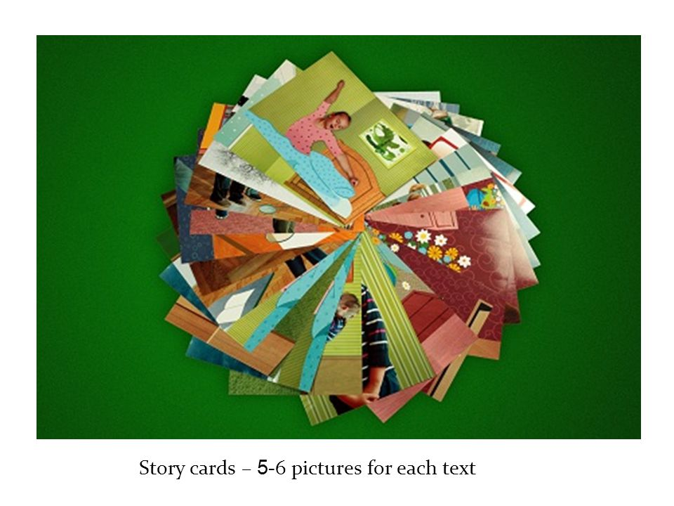 Story cards – 5- 6 pictures for each text
