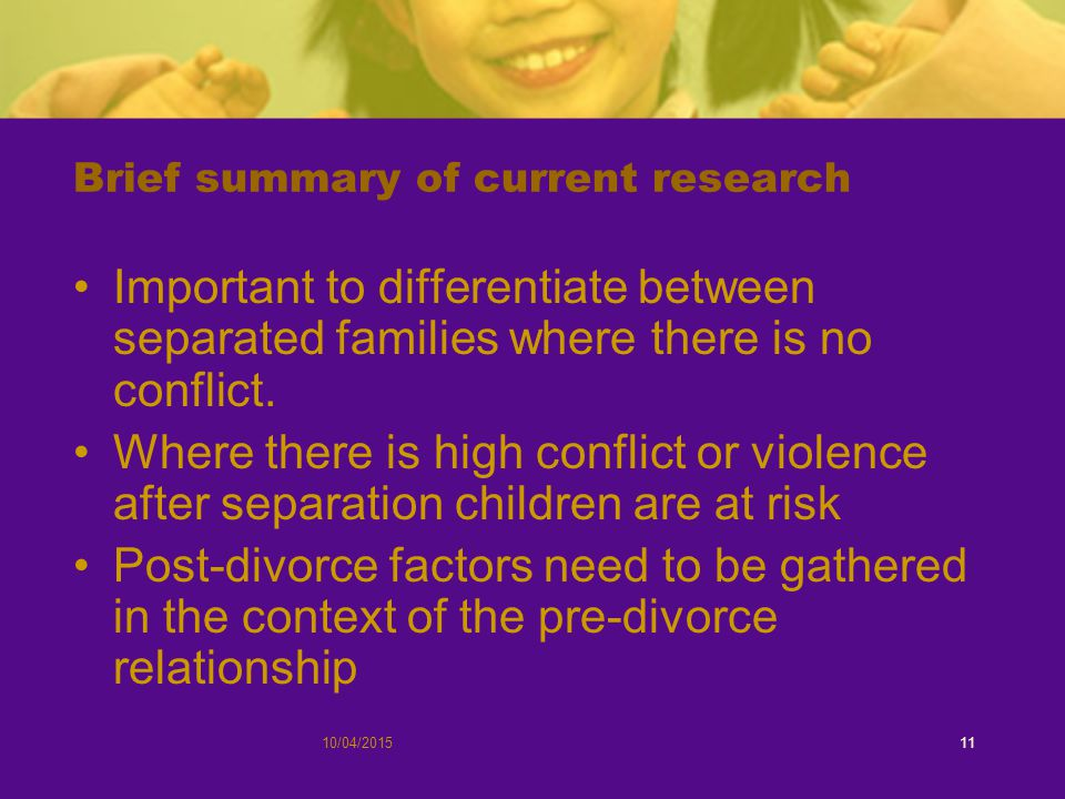 Brief summary of current research Important to differentiate between separated families where there is no conflict.