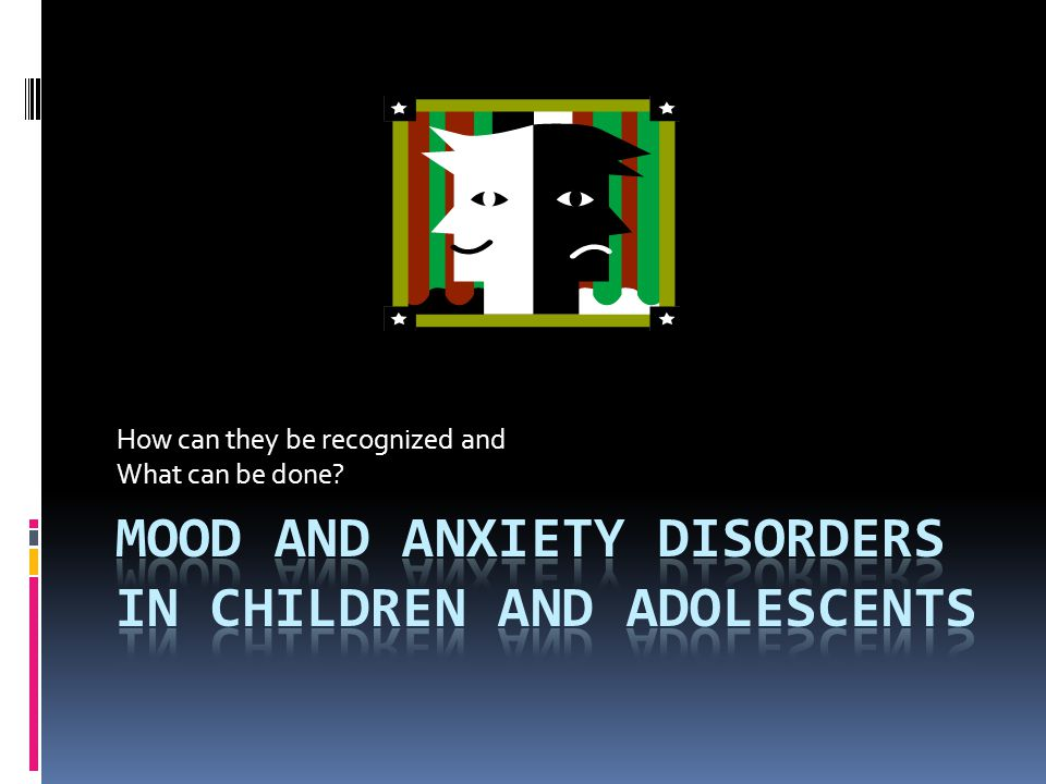Introduction:  Mental Health problems are very common in children and adolescents.