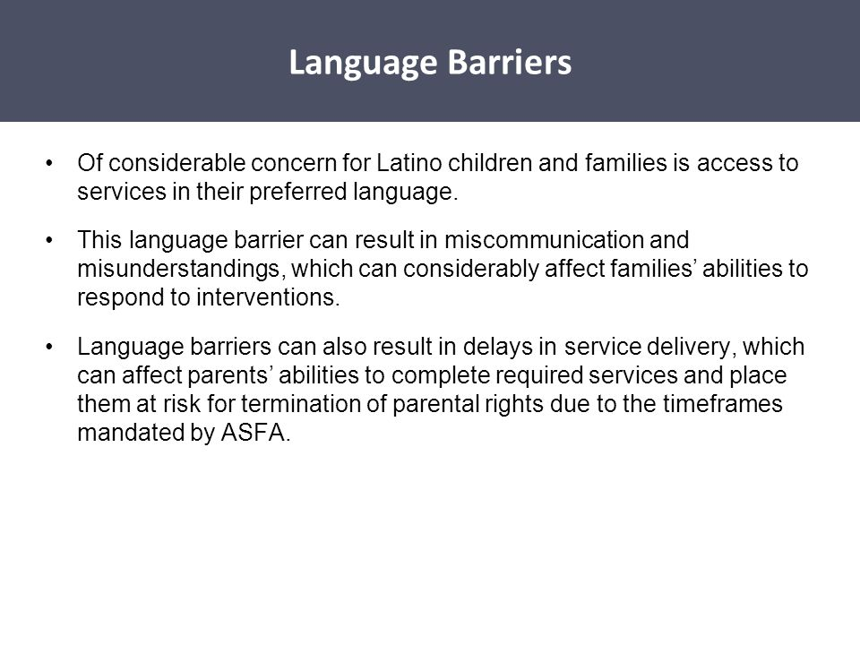 Disparities Affecting Latino Children Of considerable concern for Latino children and families is access to services in their preferred language. This