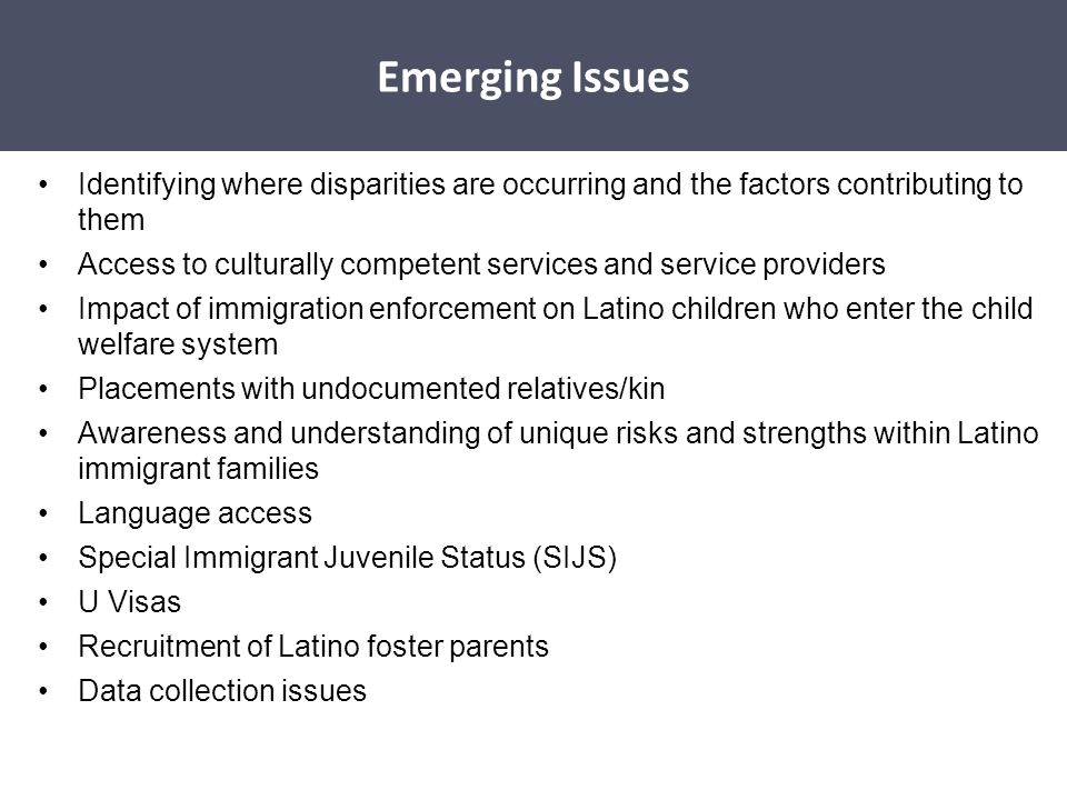 Disparities Affecting Latino Children Identifying where disparities are occurring and the factors contributing to them Access to culturally competent
