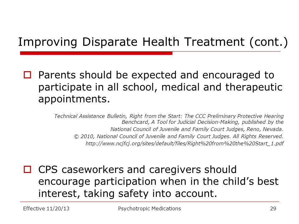 Improving Disparate Health Treatment (cont.)  Parents should be expected and encouraged to participate in all school, medical and therapeutic appoint