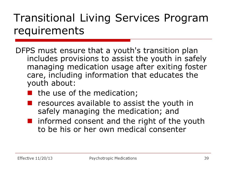 Transitional Living Services Program requirements DFPS must ensure that a youth's transition plan includes provisions to assist the youth in safely ma