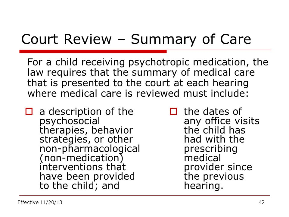 Court Review – Summary of Care  a description of the psychosocial therapies, behavior strategies, or other non-pharmacological (non-medication) inter