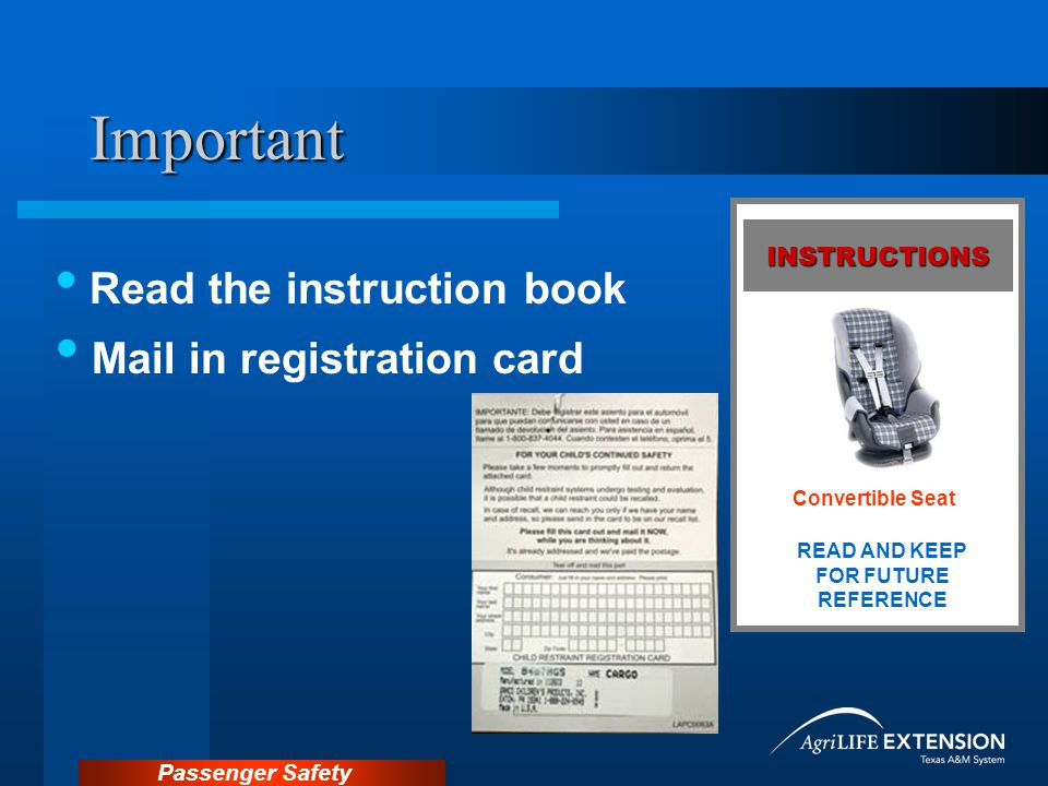 Passenger Safety Important Read the instruction book Mail in registration card READ AND KEEP FOR FUTURE REFERENCE Convertible Seat INSTRUCTIONS