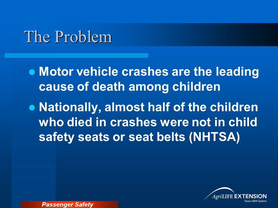 Passenger Safety Why Pre-School Children Need Car Seats Hips are small and rounded Not well developed Adult lap/shoulder belts do not fit properly